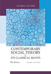 Contemporary Sociological Theory and Its Classical Roots: The Basics 3rd edition 9780073404387 0073404381