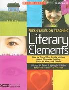 Fresh Takes on Teaching Literary Elements 0 9780545052566 0545052564