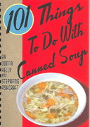 101 Things to Do with Canned Soup 0 9781423600275 1423600274