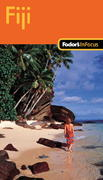 Fodor's In Focus Fiji, 1st Edition 1st edition 9781400006854 1400006856