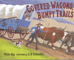 Covered Wagons, Bumpy Trails 0 9780399229282 0399229280