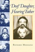 Deaf Daughter, Hearing Father 1st Edition 9781563682773 156368277X