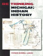 Rethinking Michigan Indian History 1st Edition 9780870137129 0870137123