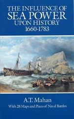 The Influence of Sea Power upon History, 1660-1783 0 9780486255095 0486255093