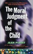The Moral Judgement of the Child 0 9780684833309 0684833301