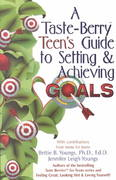 A Taste Berry Teen's Guide to Setting and Achieving Goals 0 9780757300400 0757300405