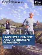 Tools and Techniques of Employee Benefit and Retirement Planning 11th edition 9780872189874 0872189872