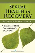 Sexual Health in Recovery 1st Edition 9780826120175 0826120172