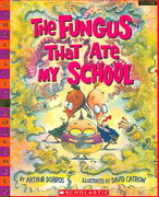 The Fungus That Ate My School 0 9780439755399 0439755395