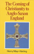 The Coming of Christianity to Anglo-Saxon England 3rd Edition 9780271007694 0271007699