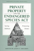 Private Property and the Endangered Species Act 0 9780292777378 029277737X