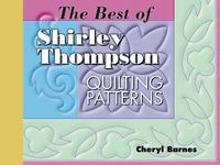 Best of Shirley Thompson Quilting Patterns 0 9781574328646 1574328646