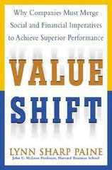Value Shift: Why Companies Must Merge Social and Financial Imperatives to Achieve Superior Performance 1st Edition 9780071382397 0071382399