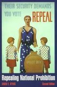 Repealing National Prohibition 2nd edition 9780873386722 0873386728