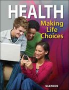 Health, Making Life Choices, Student Edition 1st edition 9780078800436 0078800439