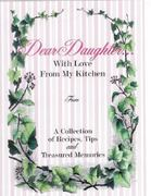 Dear Daughter...with Love from My Kitchen 0 9781887987042 1887987045