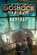 BioShock: Rapture 1st Edition 9780765324856 0765324857