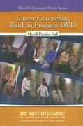 Career Counseling: Work in Progress DVD 1st Edition 9780131920019 0131920014