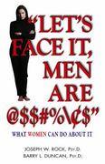 Let's Face It, Men Are @$$#%$$ 0 9781558746251 1558746250