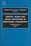 Identity, Agency and Social Institutions in Educational Ethnography 1st edition 9780762311446 0762311444