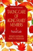 Taking Care of Aging Family Members, Rev. Ed. 1st Edition 9780029195185 0029195187