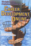 The Information Professional's Guide to Career Development Online 1st edition 9781573871242 1573871249
