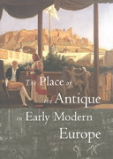 The Place of the Antique in Early Modern Europe 1st edition 9780935573282 0935573283