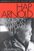 Hap Arnold and the Evolution of American Airpower 0 9781560989493 1560989491