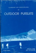 Leadership and Administration of Outdoor Pursuits 2nd edition 9780910251600 0910251606