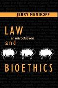 Law and Bioethics 1st Edition 9780878408399 0878408398