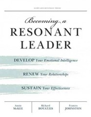 Becoming a Resonant Leader 1st Edition 9781422117347 1422117340