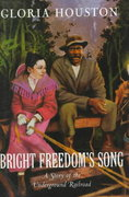 Bright Freedom's Song 0 9780152018122 0152018123