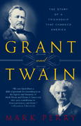 Grant and Twain 1st Edition 9780812966138 0812966139