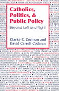 Catholics, Politics, and Public Policy 0 9781570754579 1570754578