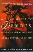A Field Guide to Demons, Fairies, Fallen Angels and Other Subversive Spirits 1st Edition 9780805062700 080506270X