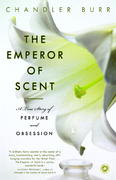 The Emperor of Scent 1st Edition 9780375759819 0375759816