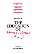 New Essays on the Education of Henry Adams 0 9780521445733 0521445736