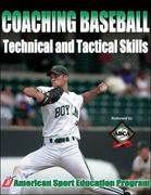 Coaching Baseball Technical and Tactical Skills 1st Edition 9780736047036 0736047034