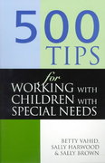 500 Tips for Working with Children with Special Needs 1st edition 9780749427894 0749427892