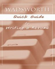 Custom Enrichment Module: Wadsworth Quick Guide to Writing A Resume 1st edition 9781413022605 141302260X