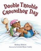 Double Trouble Groundhog Day 0 9780312553500 0312553501