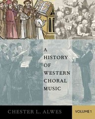 A History of Western Choral Music, Volume 1 1st Edition 9780199720972 0199720975