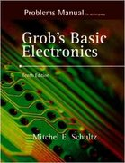 Problems Manual to accompany Grob's Basic Electronics 10th edition 9780072988239 0072988231