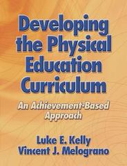 Developing the Physical Education Curriculum 1st Edition 9780736041782 0736041788