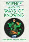 Science and Its Ways of Knowing 1st edition 9780132055765 0132055767