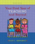 Your First Year of Teaching and Beyond 4th Edition 9780205381562 0205381561