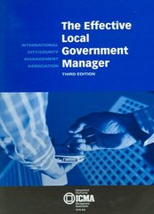 The Effective Local Government Manager 3rd Edition 9780873261432 0873261437