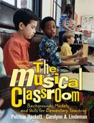 The Musical Classroom 7th edition 9780131346031 0131346032