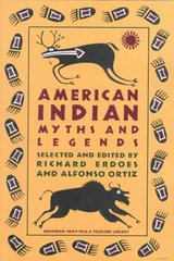 American Indian Myths and Legends 1st Edition 9780394740188 0394740181