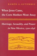 When Jesus Came, the Corn Mothers Went Away 1st Edition 9780804718325 0804718326